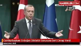 Cumhurbaşkanı Erdoğan'a Diktatör müsünüz Sorusu!