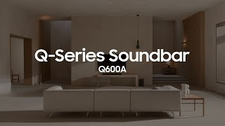 Soundbar - Q600A: Official Introduction | Samsung