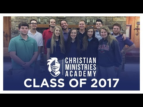 Christian Ministries Academy Senior Video 2017