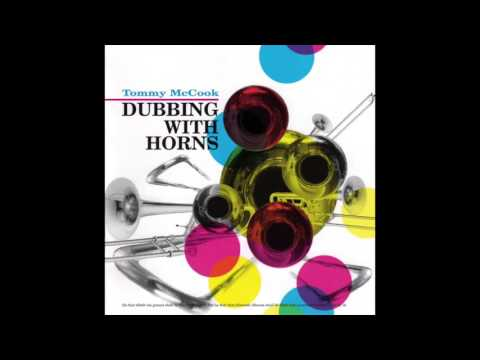 Tommy McCook - Dubbing With Horns