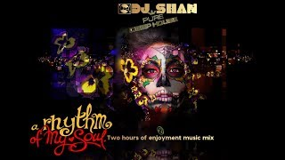 """RHYTHM OF MY SOUL"" DEEP HOUSE  MIX by @DJ SHAN"