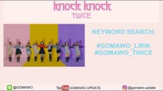 Download Video LIRIK TWICE - KNOCK KNOCK by GOMAWO [LIRIK KOREA, INDONESIA & MV] MP3 3GP MP4