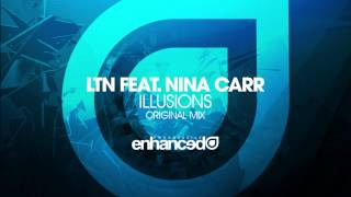 LTN feat. Nina Carr - Illusions (Original Mix) [OUT NOW]
