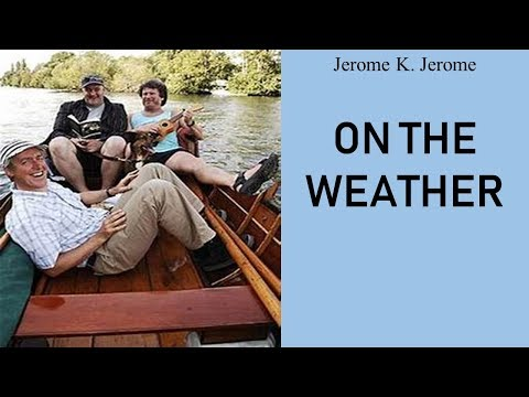 Learn English Through Story - On the Weather by Jerome K. Jerome