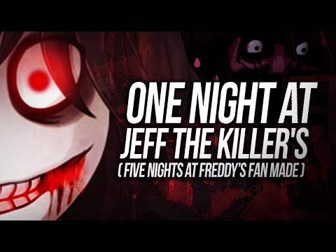 ONE NIGHT AT JEFF THE KILLER'S ( Five Nights At Freddy's Fan made ) | BersGamer
