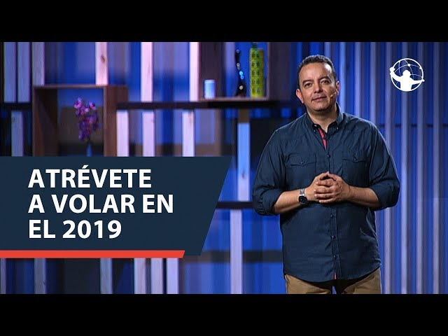 Atrévete a volar en el 2019 | Atrévete | Pastor Rony Madrid