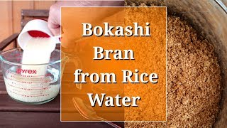Bokashi Bran Recipe - DIY with Rice Water