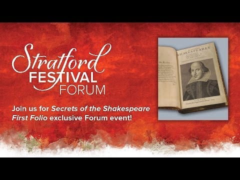 The Secrets of the Shakespeare First Folio | The Forum | Stratford Festival 2014