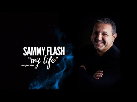 "Sammy Flash - ""My Life"" (Original Mix) ft. Hranto"