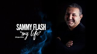 "Sammy Flash - ""My Life"" (Original Mix) ft. Hranto"