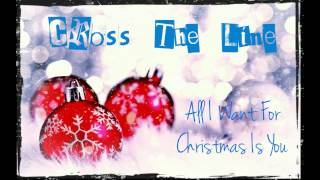 All I Want For Christmas Is You - Mariah Carey (Rock Cover by Cross The Line)