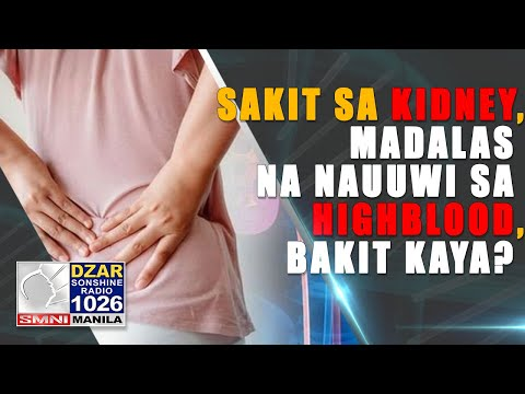 Sakit sa Kidney, madalas na nauuwi sa Highblood, bakit kaya?