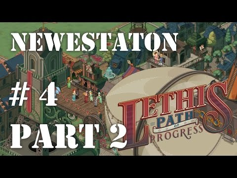 Lethis - Path of Progress | Let's Play - 04 - Newestaton (Part 2) |