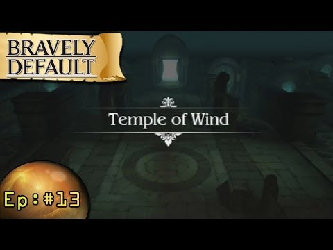 Bravely Default Playthrough ep 13: From France With love -The Wind Temple-