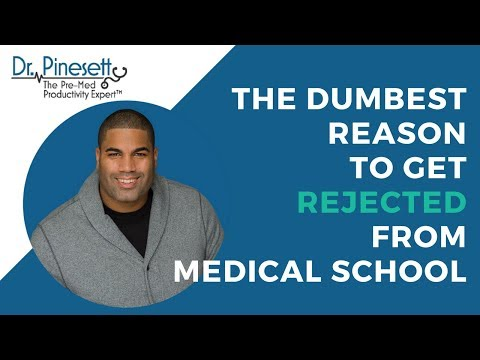 The Dumbest Reason To Get Rejected From Medical School