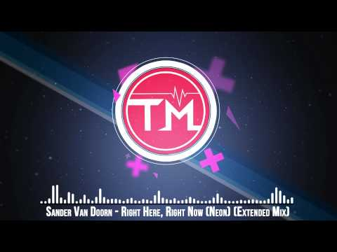 Sander Van Doorn - Right Here, Right Now (Neon) (Extended Mix)