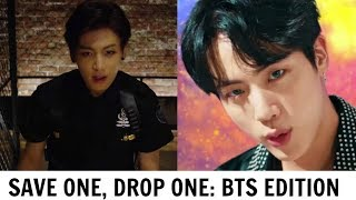 SAVE ONE, DROP ONE | KPOP SONGS (BTS EDITION)
