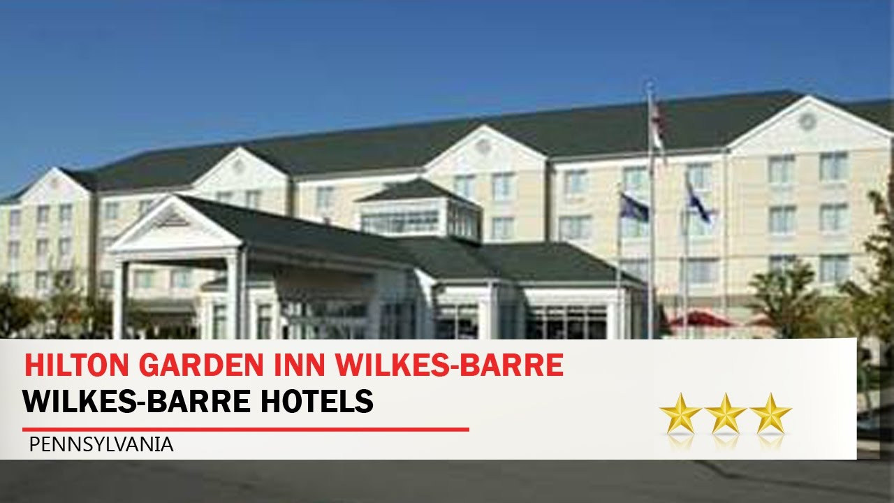 Hilton Garden Inn Wilkes Barre   Wilkes Barre Hotels, Pennsylvania Idea