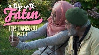 A Trip with Fatin Eps Hamburg [Part 1]