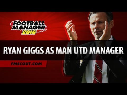Ryan Giggs As Manchester United Manager - Football Manager 2016 Experiment