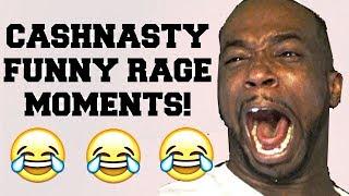 CASHNASTY FUNNY RAGE MOMENTS!