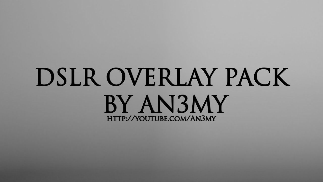 DSLR Overlay Pack by An3my   FREE DOWNLOAD  
