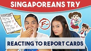 Singaporeans Try: Reacting To Old Report Cards Because Grades Are NOT Everything!