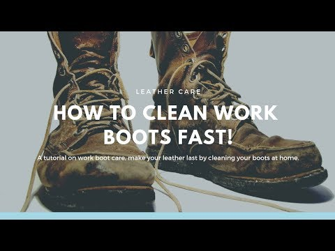 How to Clean and Condition Work Boots - Work Boot Care - Leather Boot Care