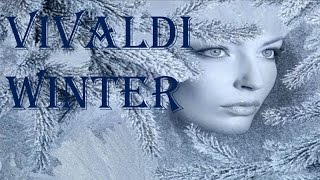 Vivaldi - Winter, The Four Seasons (Concerto No. 4 in F minor, Op. 8, RV 297)