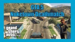 GTA V Online - Nuketown Deathmatch