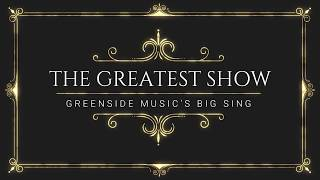 The Greatest Show (Cover) | Greenside Music's Big Sing 2018