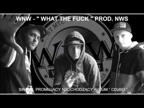 "WNW - "" What the Fuck "" prod. NWS"