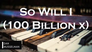 Cover images SO WILL I (100 BILLION X) | Hillsong United. Instrumental Piano Cover.