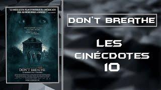 Les Cinécdotes #10 | DON'T BREATHE - LA MAISON DES TÉNÈBRES