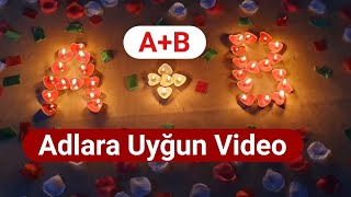 A+B Adlara Uygun Video ( Whatsapp Ucun Status Adlara Uygun)