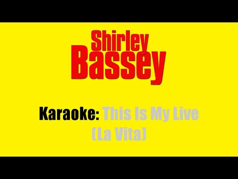 Karaoke: Shirley Bassey / This Is My Life (La vita)