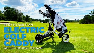 Build Your Own Electric Golf Caddy and Play More Holes