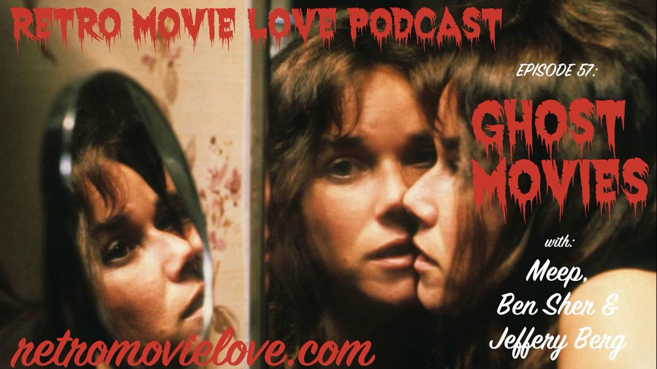 Retro Movie Love Podcast Episode 57: Ghost Movies