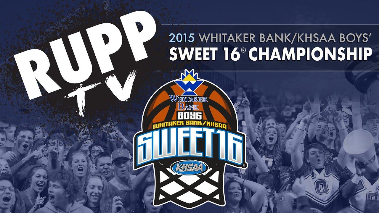 Rupp TV: Whitaker Bank/KHSAA Boys' Sweet Sixteen® Basketball ...