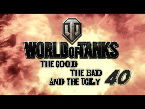 World of Tanks - The Good, The Bad and The Ugly 40