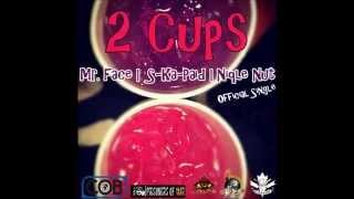 Mr.face X S-ka-paid X Niqle Nut  - 2 Cups (prod. Mac Swell)