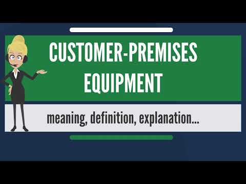 What is CUSTOMER PREMISES EQUIPMENT? What does CUSTOMER PREMISES EQUIPMENT mean?