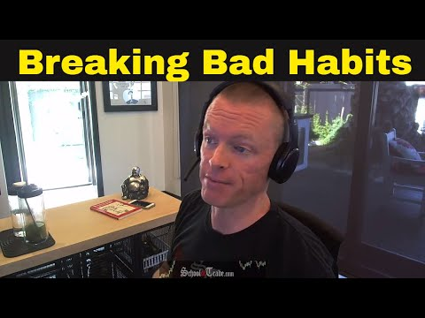 How to Break Bad Habits | Trading Psychology