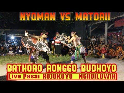 DUET MAUT NYOMAN VS MATORII.. PERANG CELENG Jaranan BATHORO RONGGO BUDHOYO Live PASAR ROJOKOYO