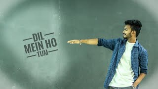 Cheat India || Dil Mein Ho Tum || Dance Choreography || Amitesh Lohit