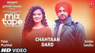 Chahtaan/ Dard★ Ep 7| Palak Muchhal, Jordan Sandhu | T-Series Mixtape Punjabi Season 2 Radhika&Vinay