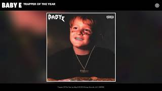 Baby E Trapper Of The Year Audio