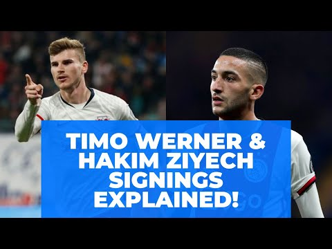 Timo Werner & Hakim Ziyech Signings Explained!