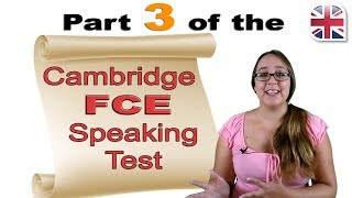 FCE Speaking Exam Part Three - Cambridge FCE Speaking Test Advice