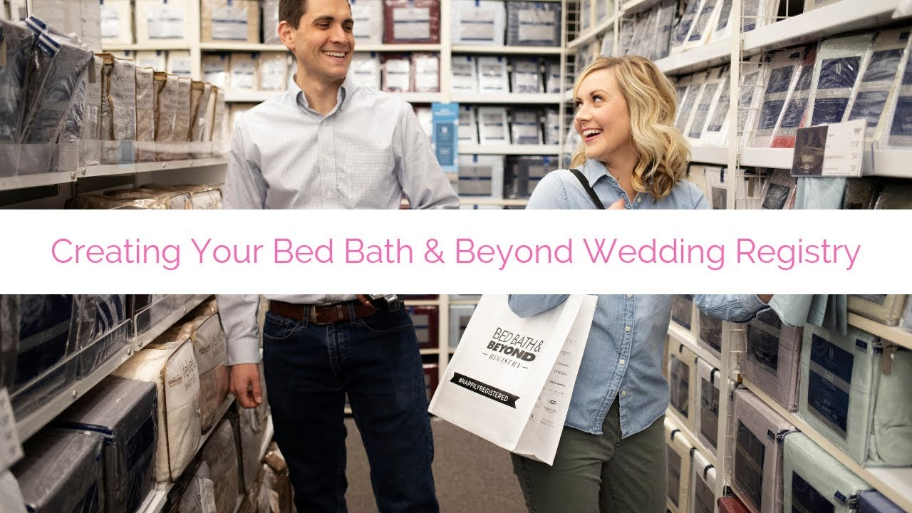 Creating A Wedding Registry With Bed Bath Beyond Youtube